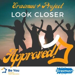 Erasmus+ Project Look Closer was approved
